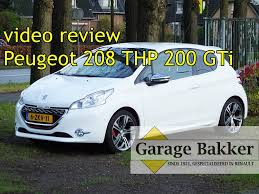 peugeot car garage video review peugeot 208 1 6 thp 200 gti 2013 6 zkv 11 youtube
