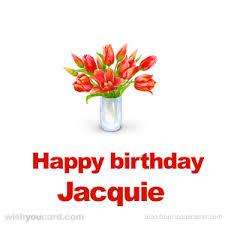 happy birthday jacquie free e cards