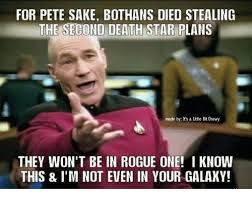 Many Bothans Died Meme - for pete sake bothans died stealing the secono death star plans made