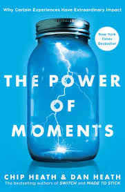 the power of moments book by chip heath dan heath official