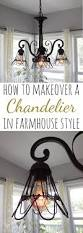 how to makeover a chandelier in farmhouse style farmhouse style