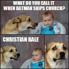 Meme Joke - what do you call it when batman skips church funny meme joke