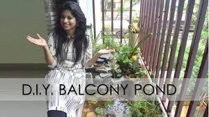Small Balcony Decorating Ideas On A Budget by Indian Balcony Makeover Diy On A Budget I Balcony Pond I Balcony