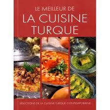 la cuisine turque meilleur de la cuisine turque du nil