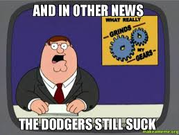 Dodgers Suck Meme - and in other news the dodgers still suck make a meme