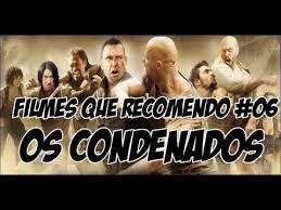 Os Condenados - filmes que recomendo 06 os condenados youtube