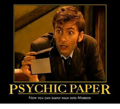 Mordor Meme - psychic paper now you can simply walk into mordor meme on me me