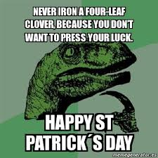 St Patricks Day Memes - 23 hilarious 2018 st patrick s day memes that will bring the irish