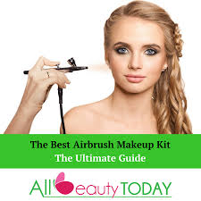 best professional airbrush makeup system the best airbrush makeup kit the ultimate guide all beauty today