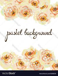 Floral Invitation Card Designs Pastel Floral Background Invitation Card Wedding Vector Image