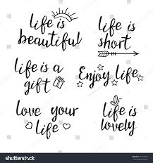 quote about life images lettering life quotes calligraphy inspirational quote stock vector