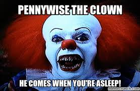 Pennywise The Clown Meme - the clown scare
