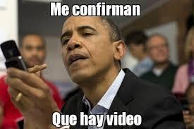 Meme Video - me confirman que hay video barack obama hablando por teléfono