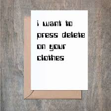 i want to press delete on your clothes funny anniversary card