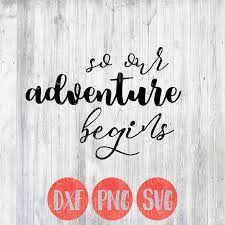 wedding quotes adventure so our adventure begins svg wedding husband and marriage
