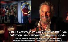 Red Shirt Star Trek Meme - the most interesting man in the world was a red shirt on star trek