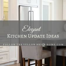 easy kitchen update ideas follow the yellow brick home easy and kitchen updates