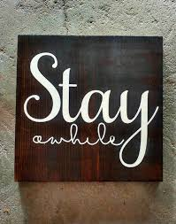 stay awhile wood sign home decor