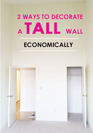 decorating tall walls 2 easy ways to decorate a tall wall economically without