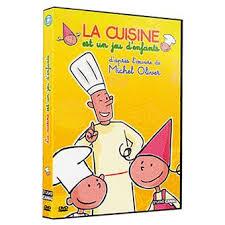 la cuisine de jeux la cuisine est un jeu d enfants dvd zone 2 achat prix fnac