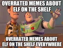 Elf On The Shelf Meme - elf on the shelf can die imgflip