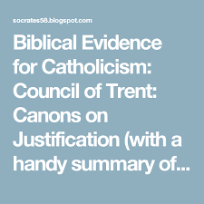 Council Of Trent Summary Biblical Evidence For Catholicism Council Of Trent Canons On