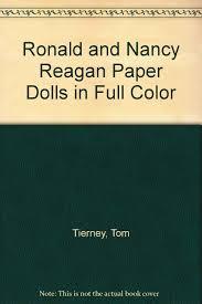 Nancy Reagan Signature Ronald And Nancy Reagan Paper Dolls In Full Color Tom Tierney