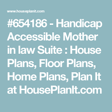 Mother In Law Home Plans 654186 Handicap Accessible Mother In Law Suite House Plans