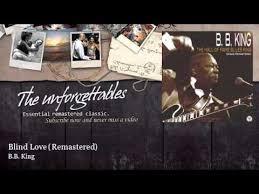 Is Bb King Blind B B King Blind Love Remastered Youtube