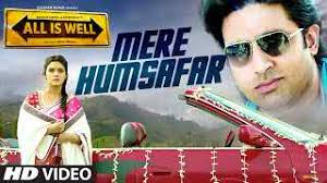 songs free download 2015 mere humsafar all is well 2015 hindi movie full hd video songs free