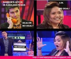 Deal Or No Deal Meme - mas happy talaga sa pinas charice meme deal or no deal dami
