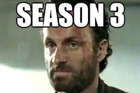 The Walking Dead Meme - the walking dead season 3 recapped in memes