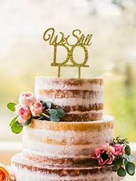 we do cake topper we still do cake topper wedding anniversary party