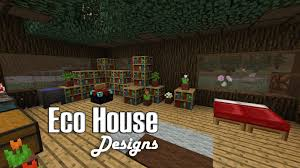 eco house design minecraft eco house interior designs youtube