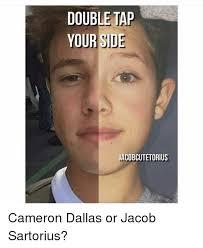 Cameron Meme - double tap your s jacob cutetorius cameron dallas or jacob