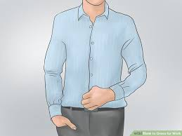 5 ways to dress for work wikihow
