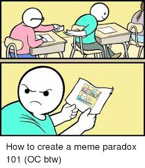 Create Meme From Image - how to create a meme paradox 101 oc btw meme on me me