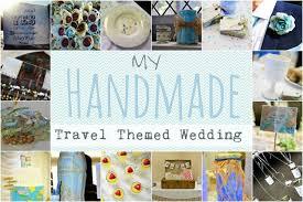 Travel Themed Wedding My Handmade Travel Themed Wedding Chrissy U0027s World Stolen
