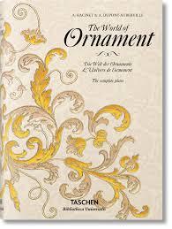 the world of ornament bibliotheca universalis taschen books