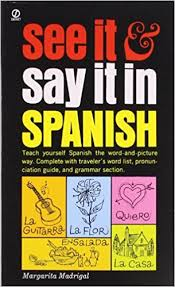 Make The Bed In Spanish Amazon Com See It And Say It In Spanish A Beginner U0027s Guide To