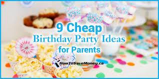 birthday party ideas 9budgetfriendlybirthdaypartytipsforparents jpg