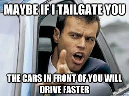 Meme What Is - tailgaters seriously what s wrong with you central telegraph