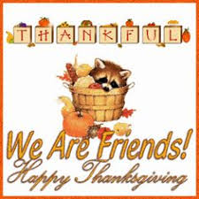 happy thanksgiving dear friends and god bless you now and forever