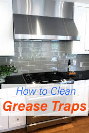 how to clean greasy kitchen exhaust fan how to clean a range s grease trap range
