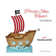 pirate ship cake topper tutorial with templates