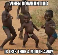 Bow Hunting Memes - when bowhunting is less than a month away dancing black kids