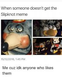 Slipknot Memes - 25 best memes about slipknot meme slipknot memes