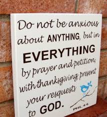 philippians 4 6 7 no anxiety at all but in everything by