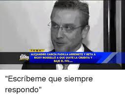 Meme Alejandro Garcia Padilla - 25 best memes about ricky rossello ricky rossello memes