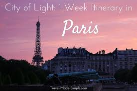 city of light how to spend a week in paris travel made simple